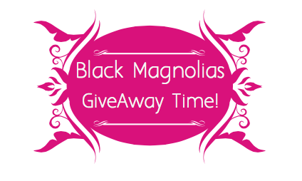 Black Magnolias GiveAway Time
